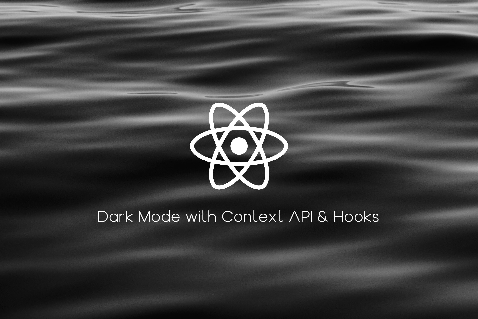 Dark Mode for React Application using Context API and Hooks Image