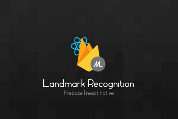React Native Landmark Recognition With Firebase Hero Image